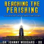 Reaching the Perishing: A Country Preacher's Story