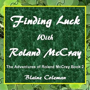 Finding Luck with Roland McCray narrated by Dickie Thomas