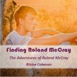 Finding Roland McCray audiobook narrated and produced by Dickie Thomas