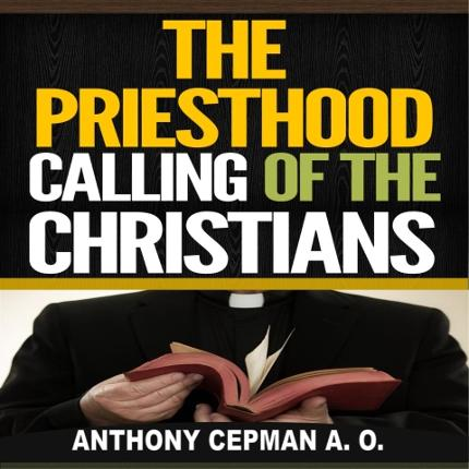 The Priesthood Calling of the Christians narrated by Dickie Thomas