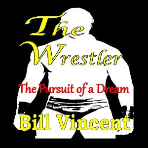 The Wrestler: Pursuit of a Dream